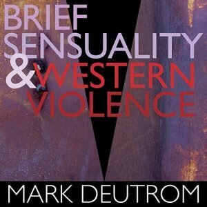 Brief Sensuality & Western Violence
