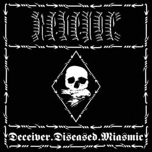 Deceiver.Diseased.Miasmic